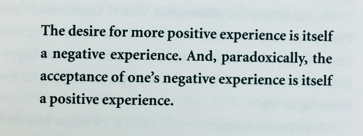 "Lessen uit 'The Subtle Art of Not Giving a F*ck': ""The desire for more positive experience is itself a negative experience. And, paradoxically, the acceptance of one's negative experience is itself a positive experience"""