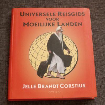 Universele Reisgids voor Moeilijke Landen, van Jelle Brandt Corstius